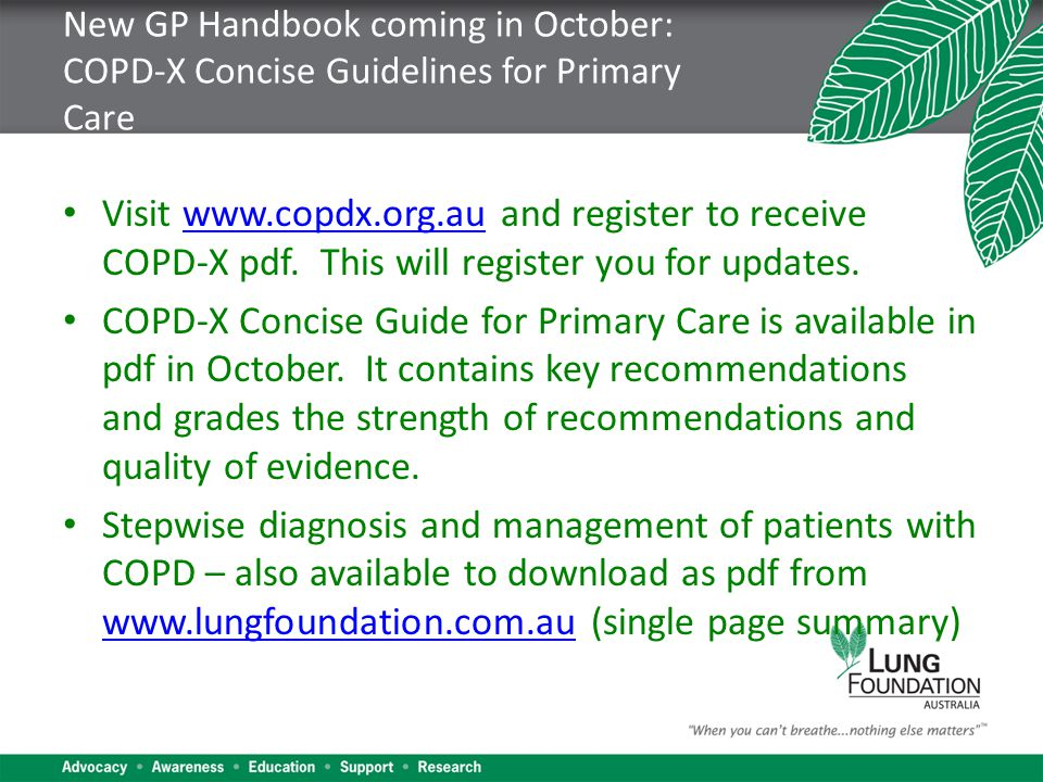 New GP Handbook coming in October: COPD-X Concise Guidelines for Primary Care Visit www.copdx.org.au and register to receive COPD-X pdf.