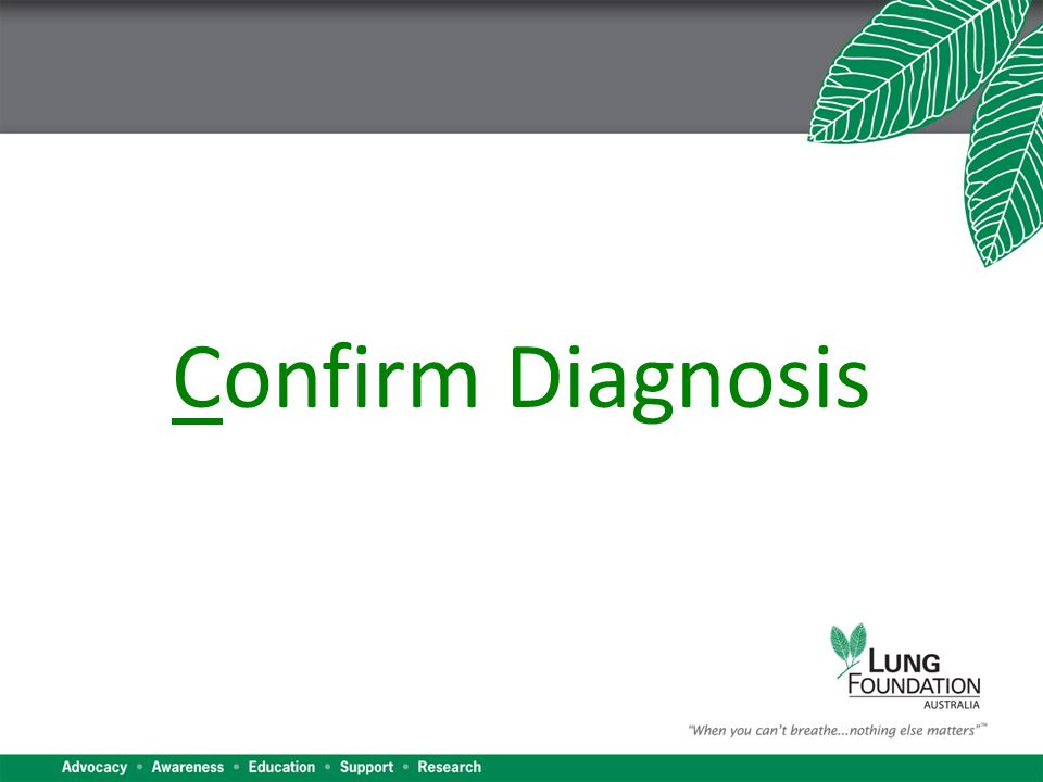Confirm Diagnosis