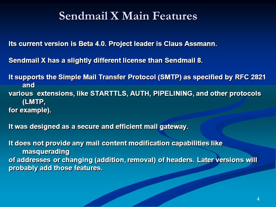 4 Sendmail X Main Features Its current version is Beta 4.0.