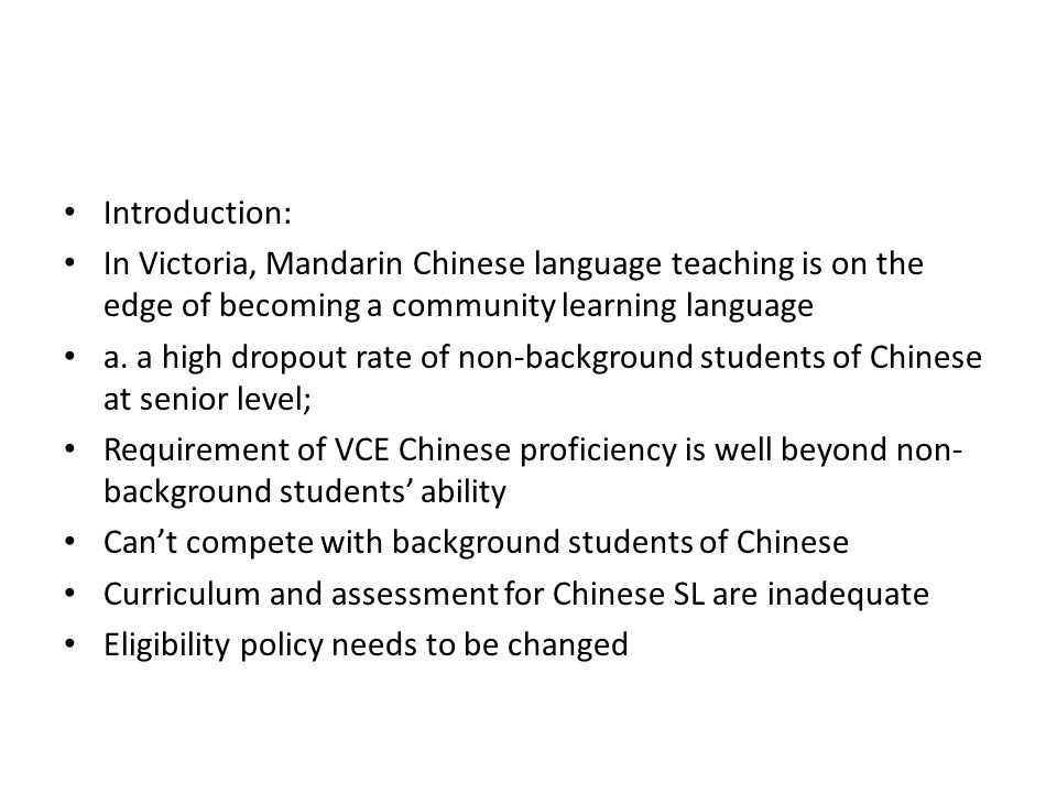 Introduction: In Victoria, Mandarin Chinese language teaching is on the edge of becoming a community learning language a.