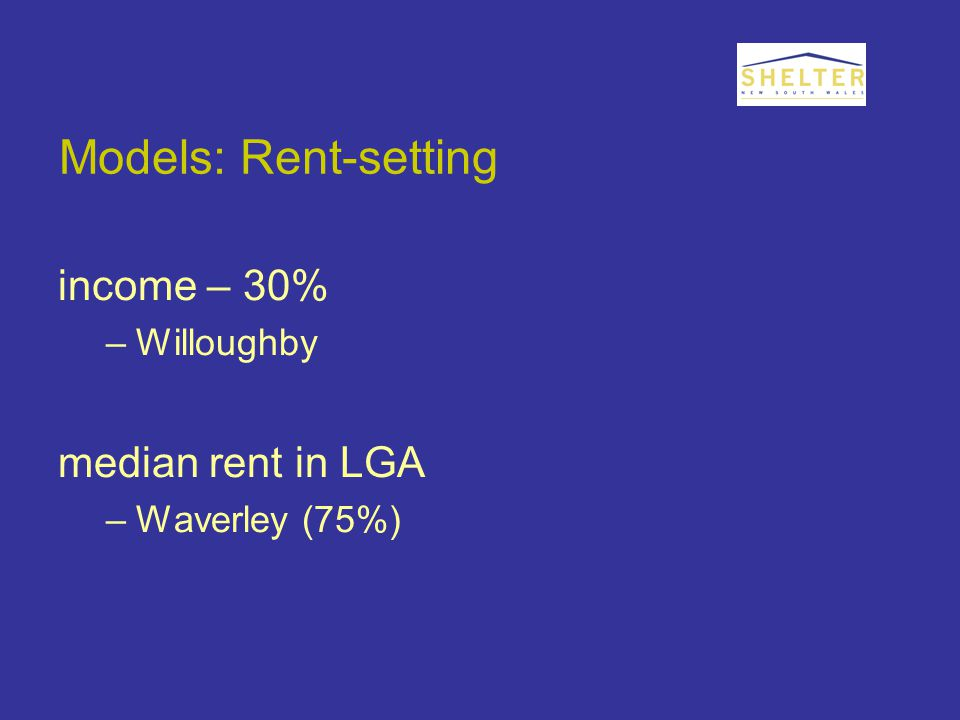 Models: Rent-setting income – 30% –Willoughby median rent in LGA –Waverley (75%)
