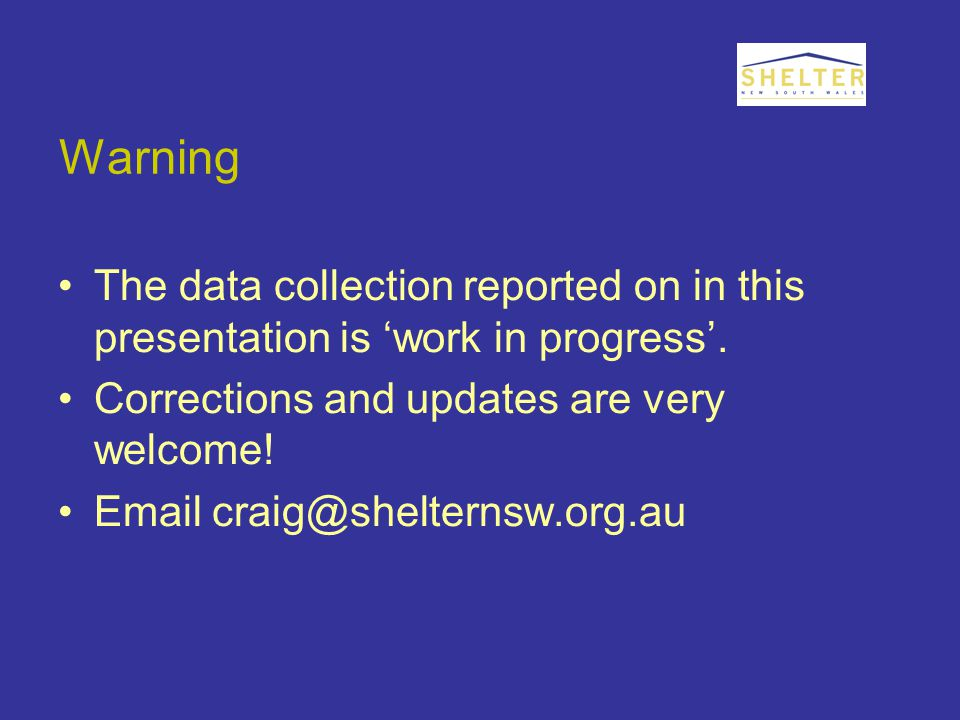 Warning The data collection reported on in this presentation is 'work in progress'.