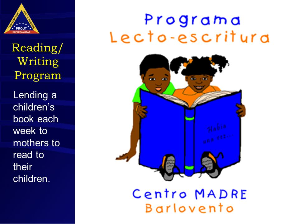16 Reading/ Writing Program Lending a children's book each week to mothers to read to their children.