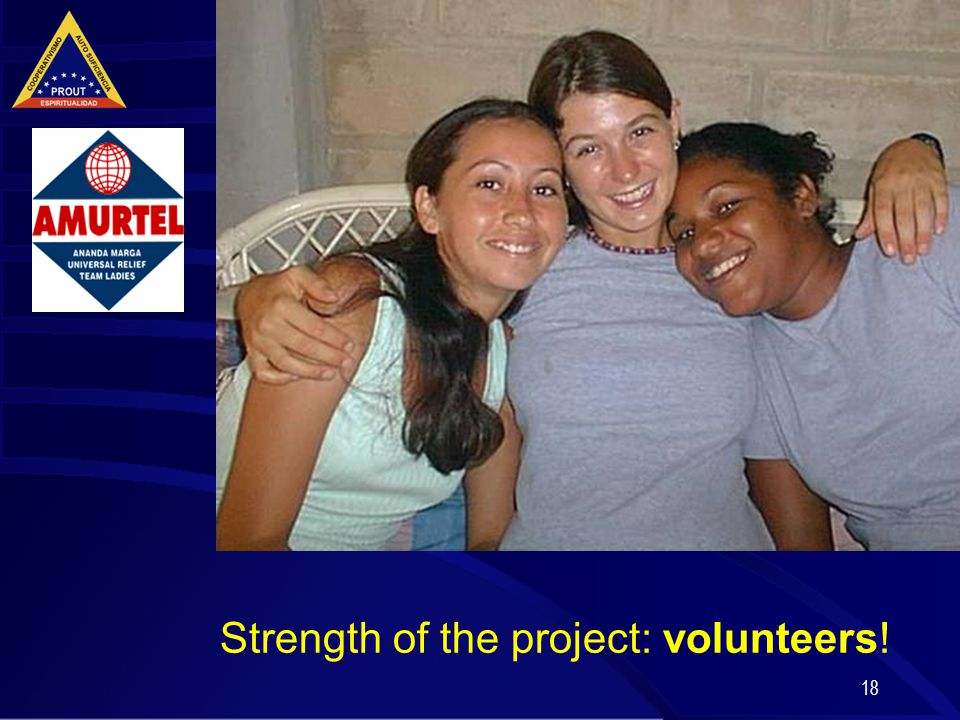 18 Strength of the project: volunteers!