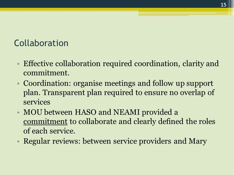 Collaboration Effective collaboration required coordination, clarity and commitment.