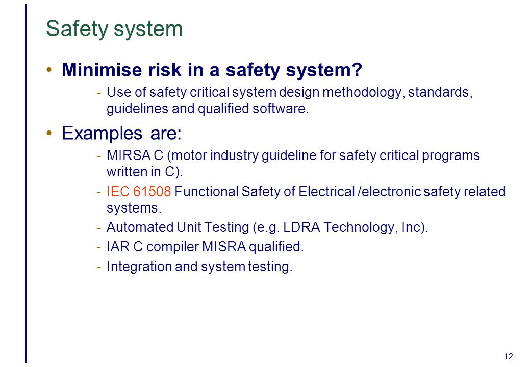 12 Safety system Minimise risk in a safety system.