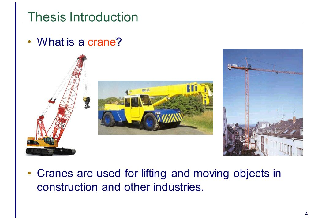4 Thesis Introduction What is a crane.