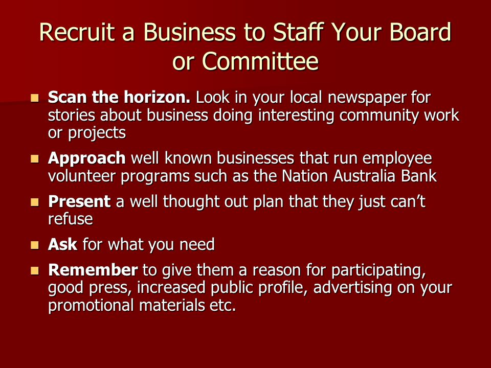 Recruit a Business to Staff Your Board or Committee Scan the horizon.