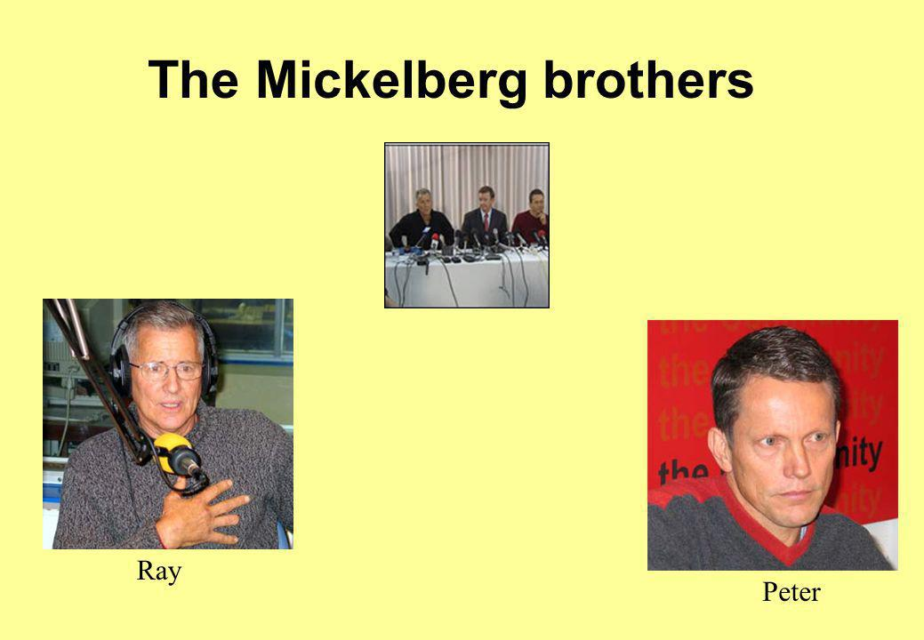 The Mickelberg brothers Ray Peter