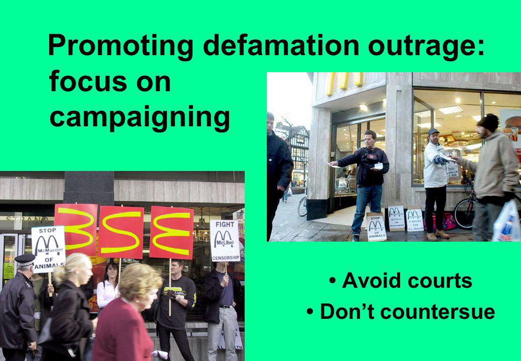 Promoting defamation outrage: Avoid courts Don't countersue focus on campaigning