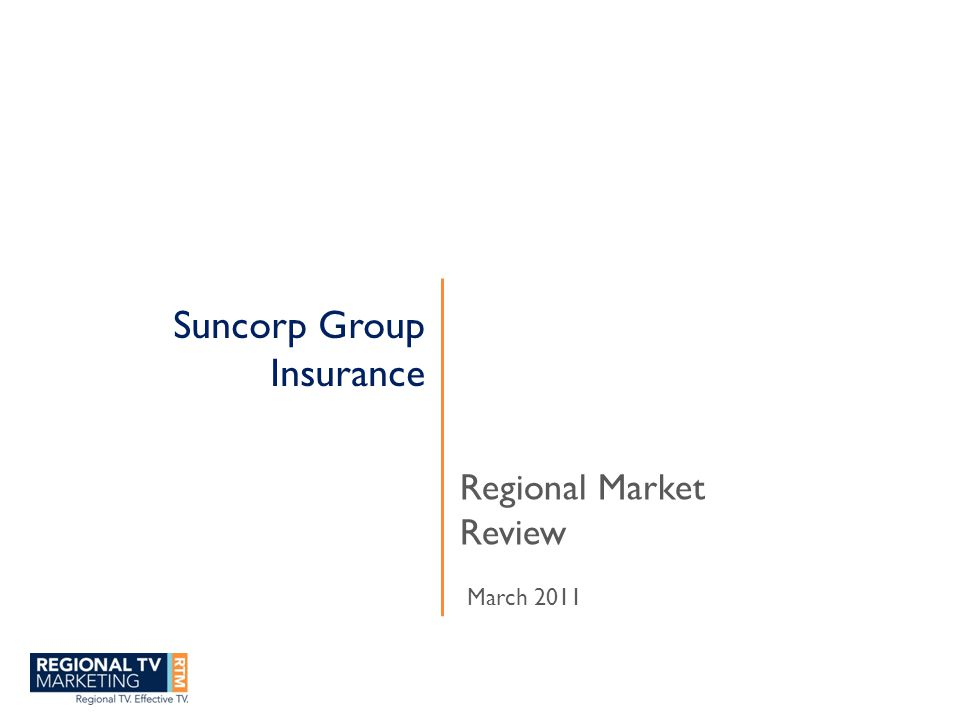 Suncorp Group Insurance Regional Market Review March 2011