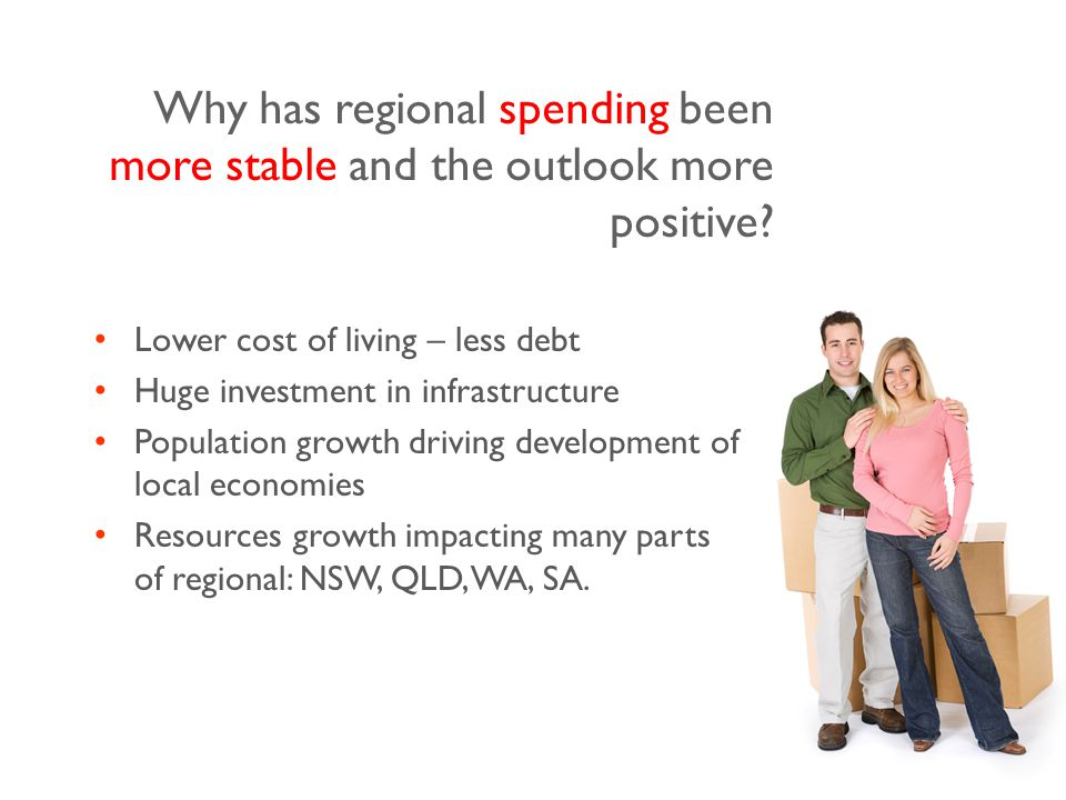 Why has regional spending been more stable and the outlook more positive.