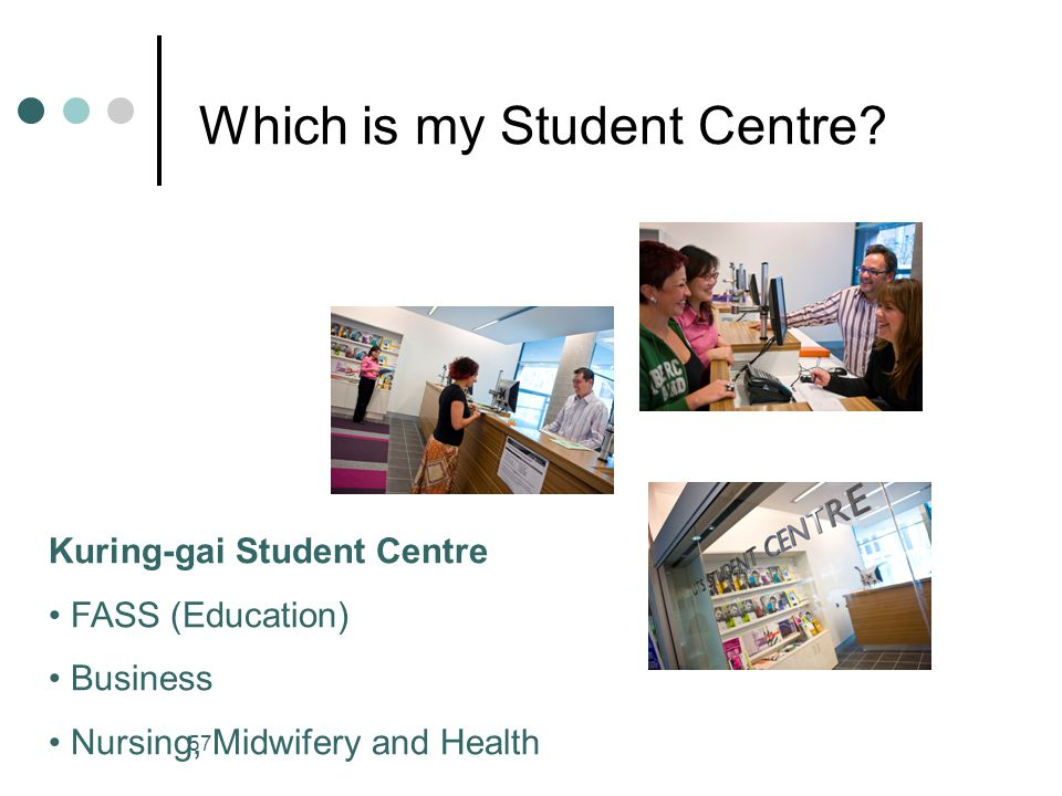57 Which is my Student Centre.