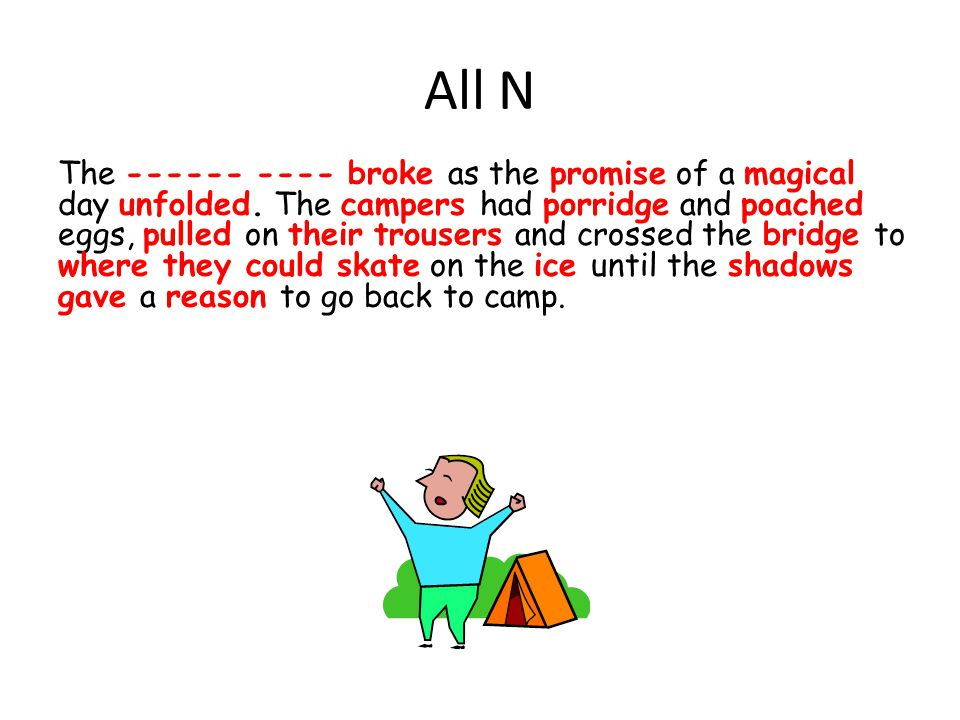 All N The ------ ---- broke as the promise of a magical day unfolded.