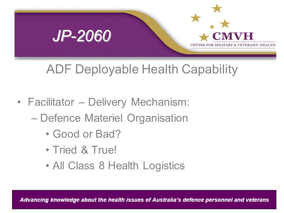 JP-2060 ADF Deployable Health Capability Facilitator – Delivery Mechanism: –Defence Materiel Organisation Good or Bad.