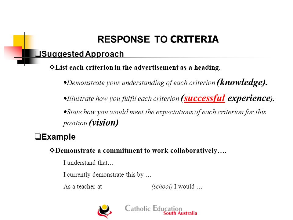 RESPONSE TO CRITERIA  Suggested Approach  List each criterion in the advertisement as a heading.