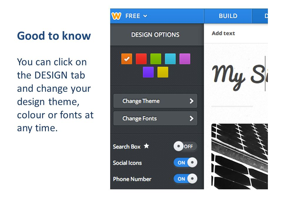 Good to know You can click on the DESIGN tab and change your design theme, colour or fonts at any time.