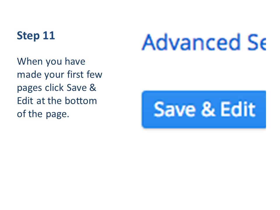 Step 11 When you have made your first few pages click Save & Edit at the bottom of the page.