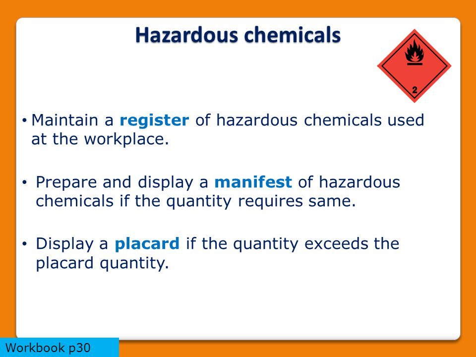 Maintain a register of hazardous chemicals used at the workplace.