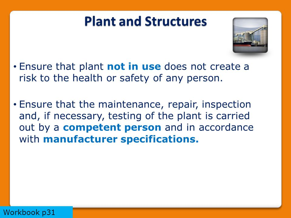 Ensure that plant not in use does not create a risk to the health or safety of any person.
