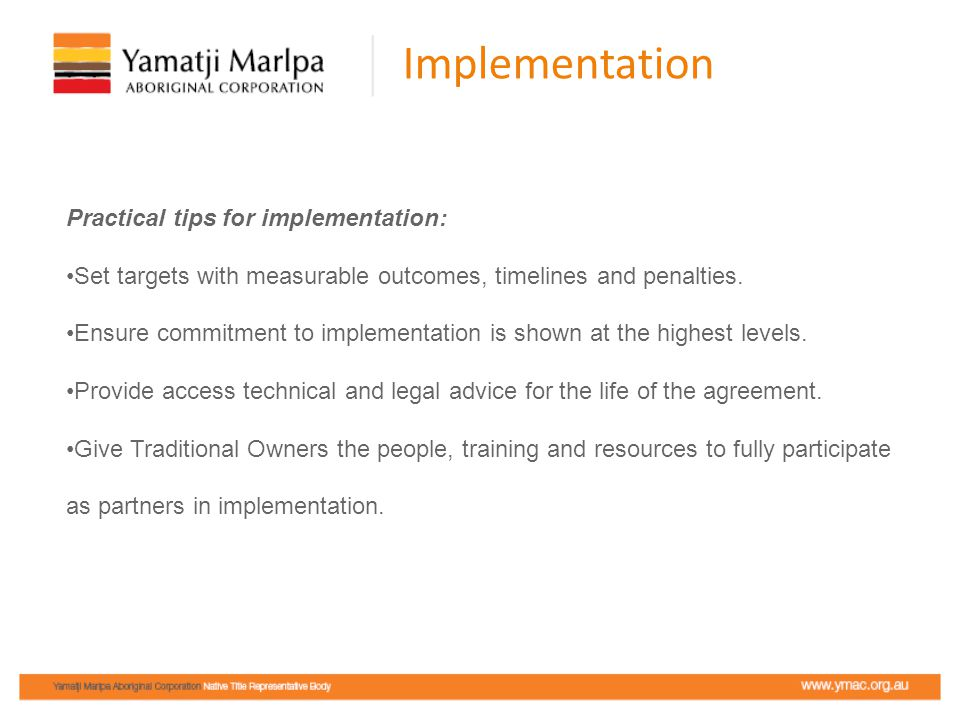 Implementation Practical tips for implementation: Set targets with measurable outcomes, timelines and penalties.