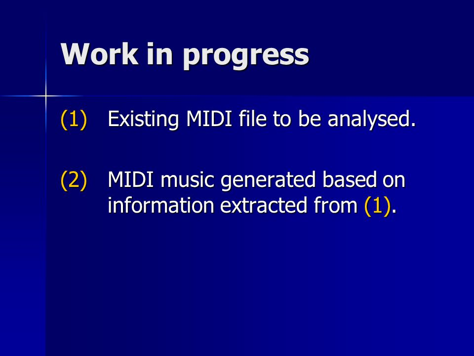 Work in progress (1) Existing MIDI file to be analysed.