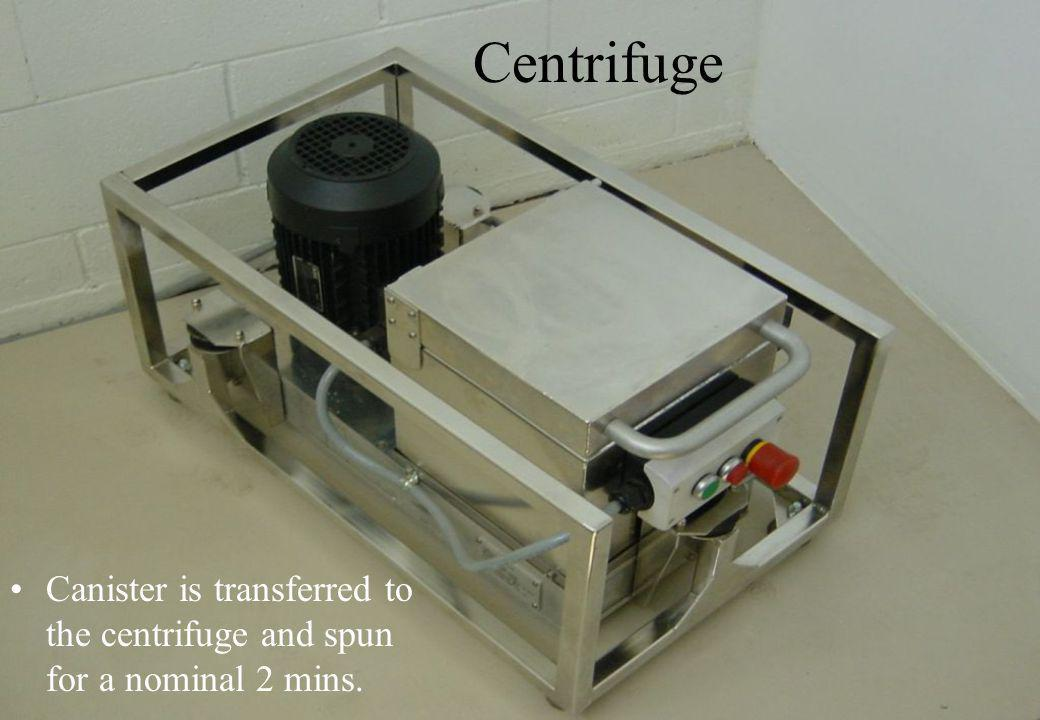 Centrifuge Canister is transferred to the centrifuge and spun for a nominal 2 mins.