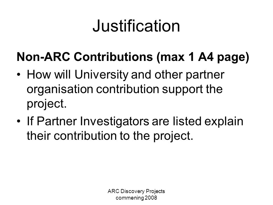 ARC Discovery Projects commening 2008 Justification Non-ARC Contributions (max 1 A4 page) How will University and other partner organisation contribution support the project.