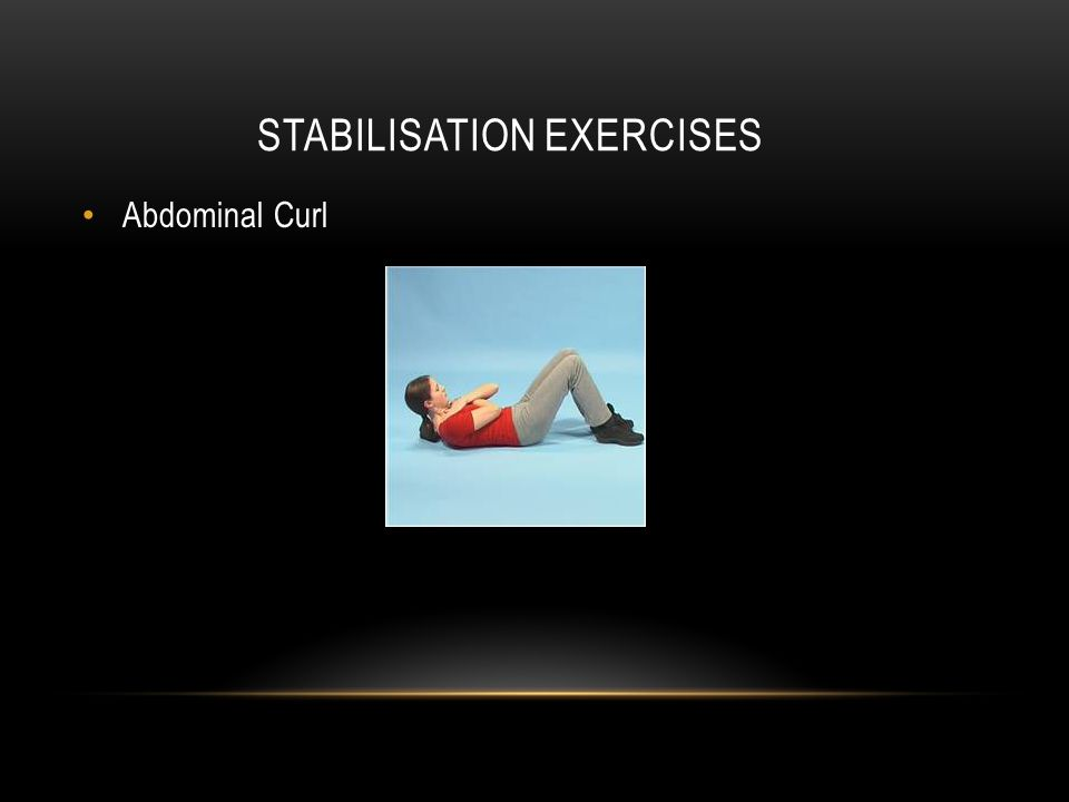 STABILISATION EXERCISES Abdominal Curl