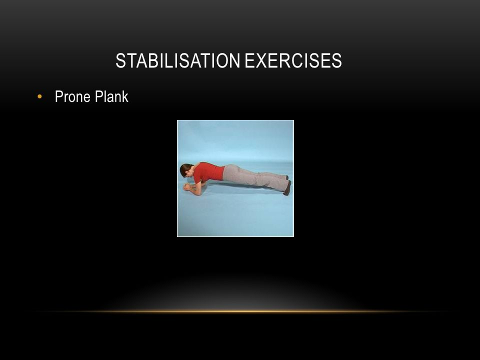 STABILISATION EXERCISES Prone Plank