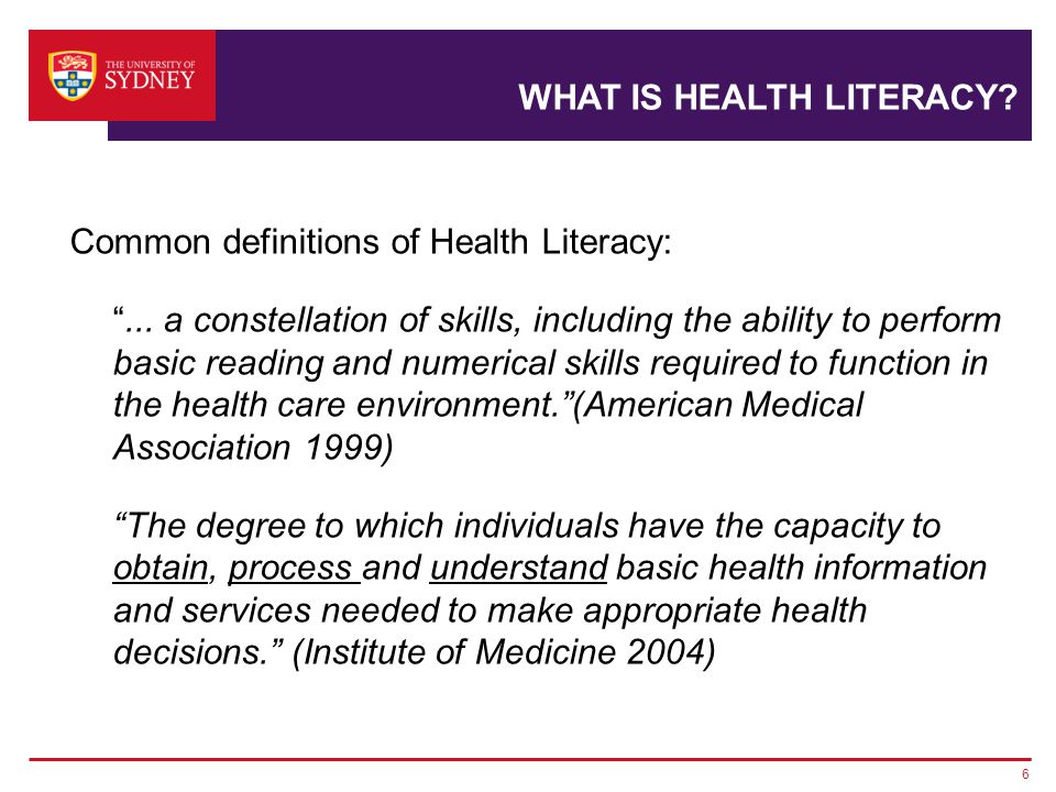 WHAT IS HEALTH LITERACY. Common definitions of Health Literacy: ...
