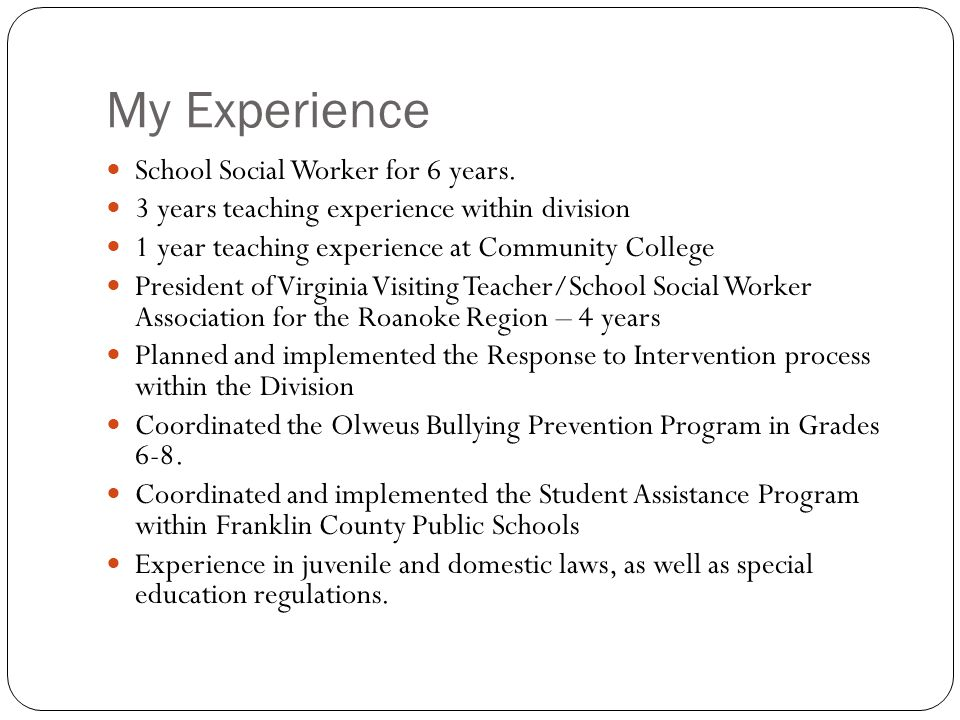 My Experience School Social Worker for 6 years.