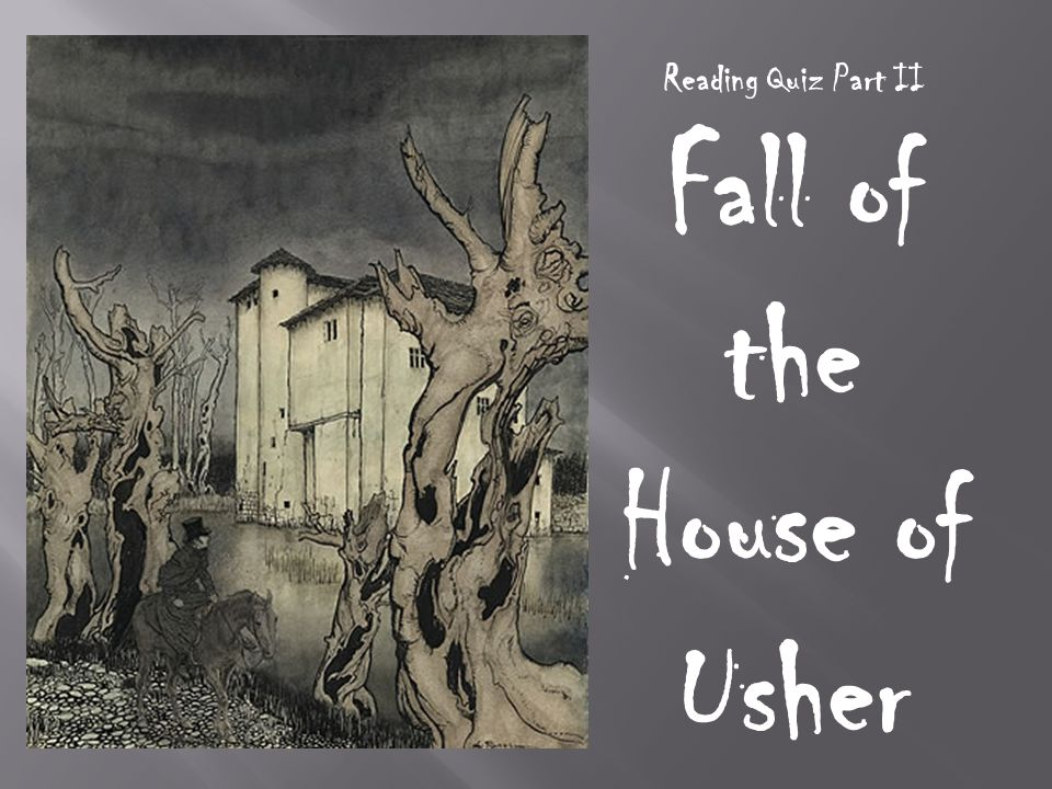 Reading Quiz Part II Fall of the House of Usher