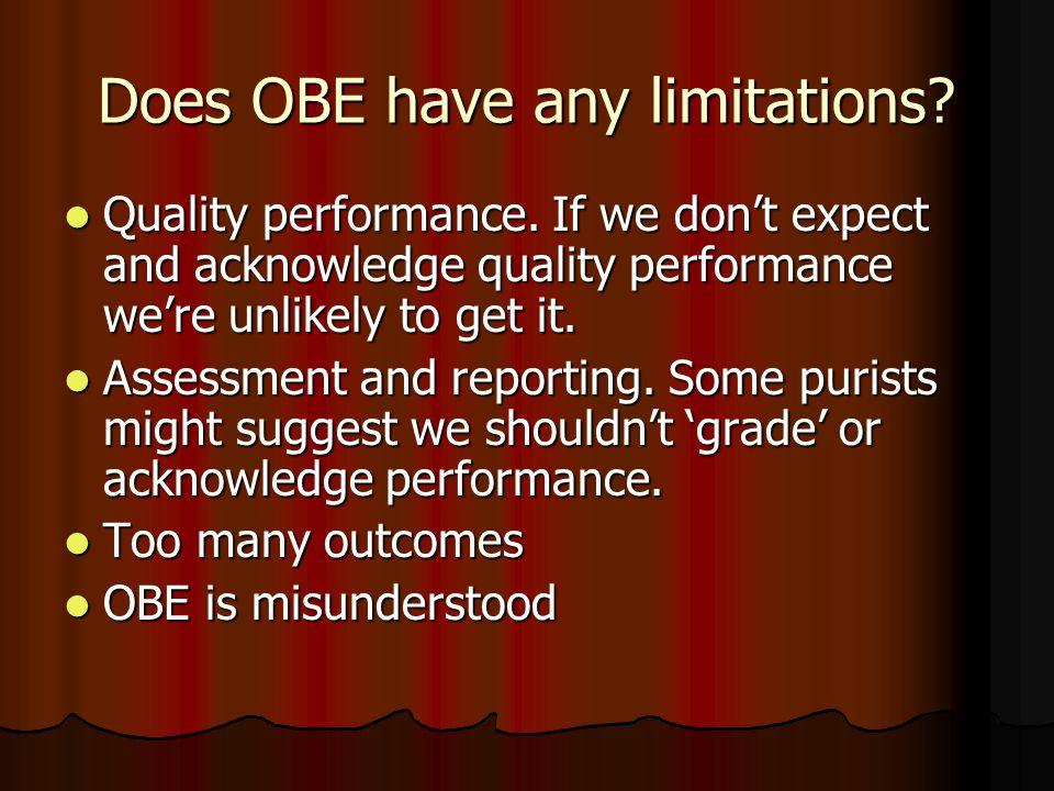 Does OBE have any limitations. Quality performance.