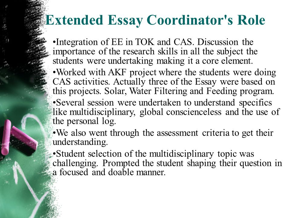 Extended Essay Coordinator s Role Integration of EE in TOK and CAS.