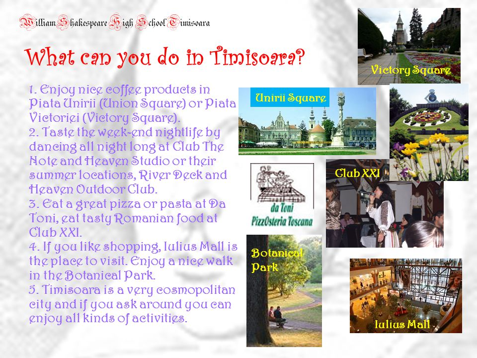 William Shakespeare High School Timisoara What can you do in Timisoara.