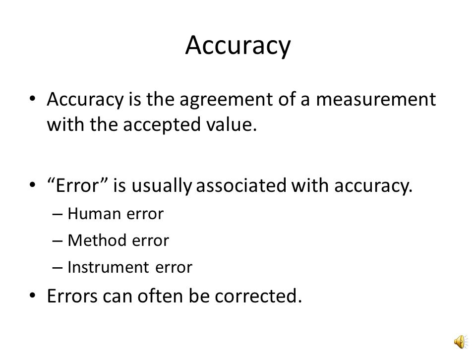 The Science of Physics Section 1-2 Accuracy vs. Precision