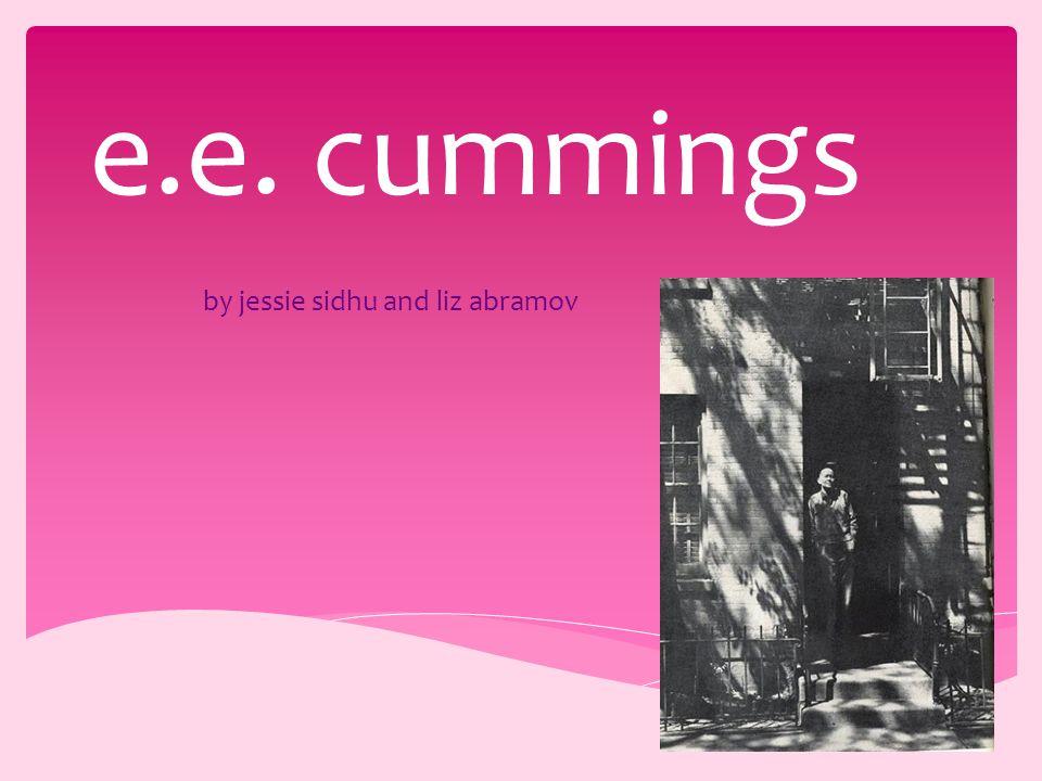 By Jessie Sidhu And Liz Abramov Ee Cummings Most Known