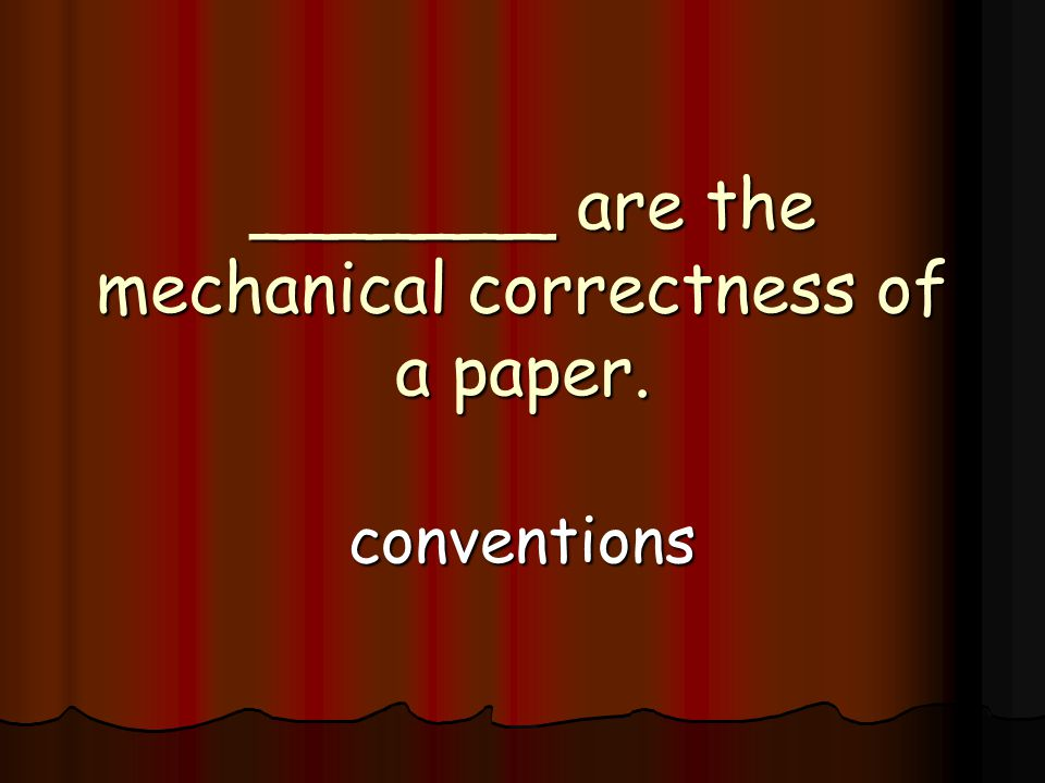 _______ are the mechanical correctness of a paper.