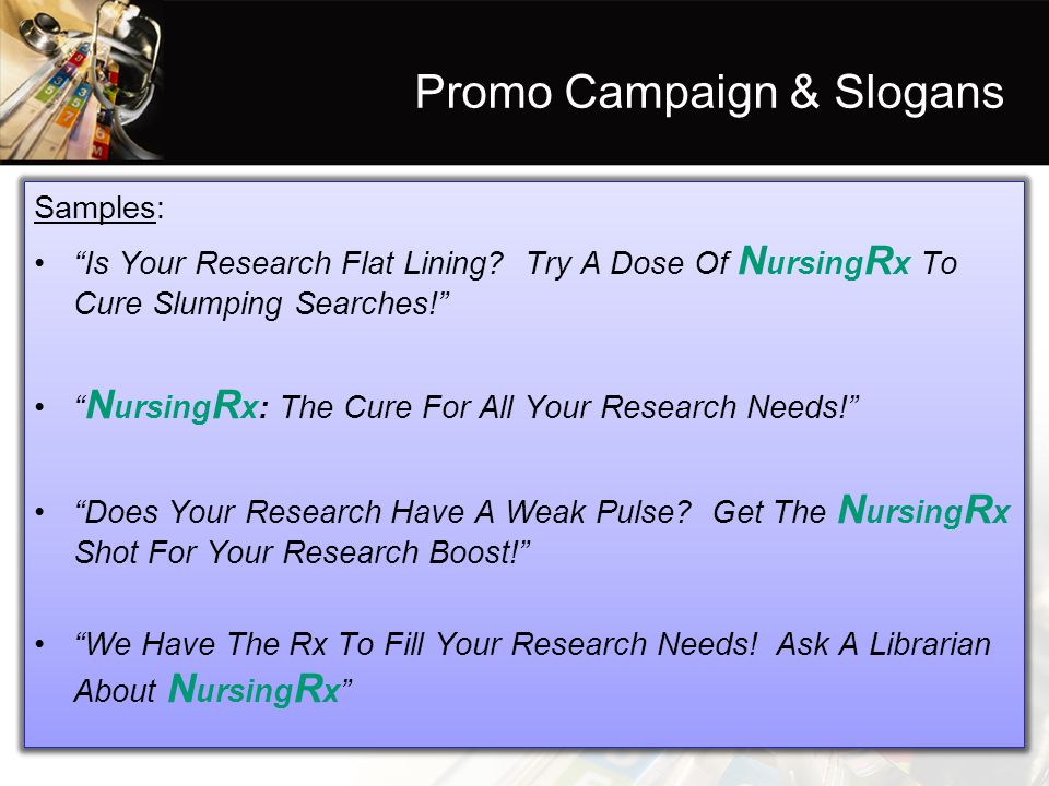 Promo Campaign & Slogans Samples: Is Your Research Flat Lining.