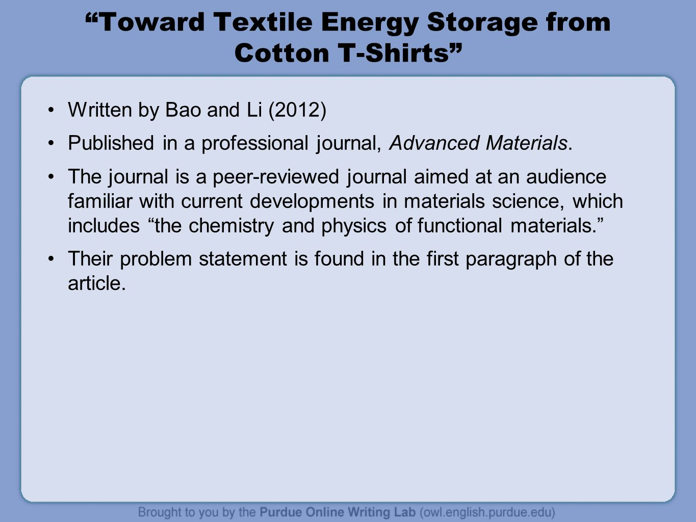 Toward Textile Energy Storage from Cotton T-Shirts Written by Bao and Li (2012) Published in a professional journal, Advanced Materials.