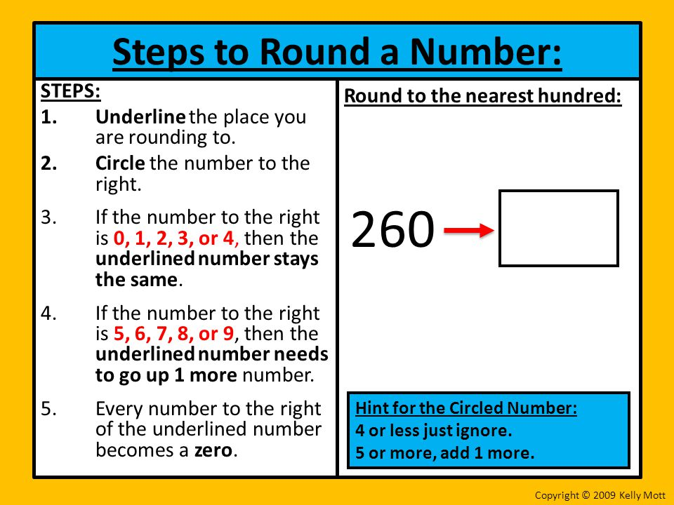 Steps to Round a Number: STEPS: 1.Underline the place you are rounding to.