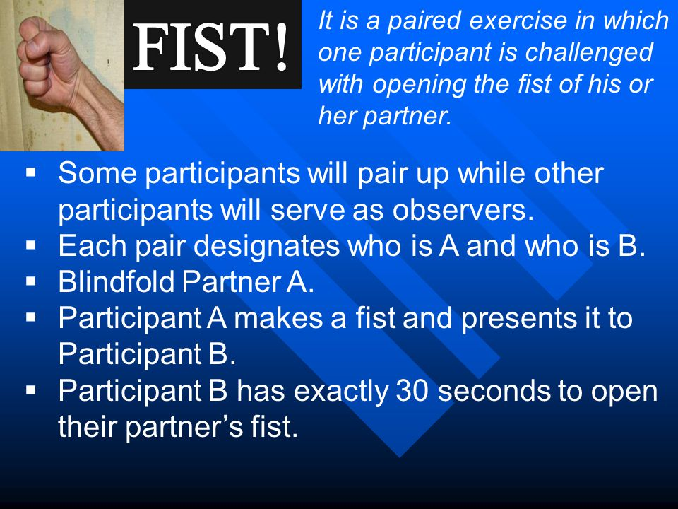  Some participants will pair up while other participants will serve as observers.