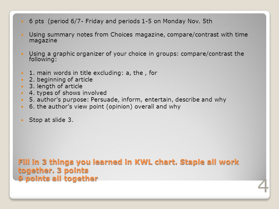 Fill in 3 things you learned in KWL chart. Staple all work together.