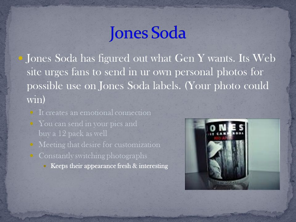 Jones Soda has figured out what Gen Y wants.