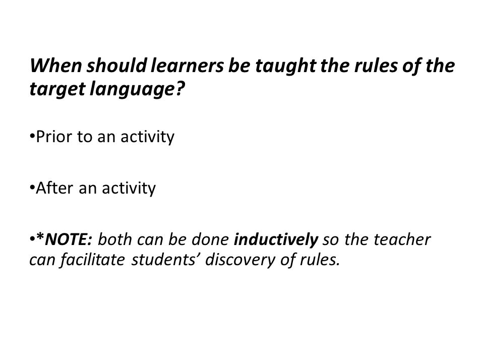 When should learners be taught the rules of the target language.