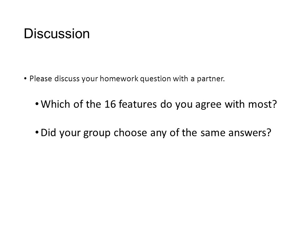 Discussion Please discuss your homework question with a partner.