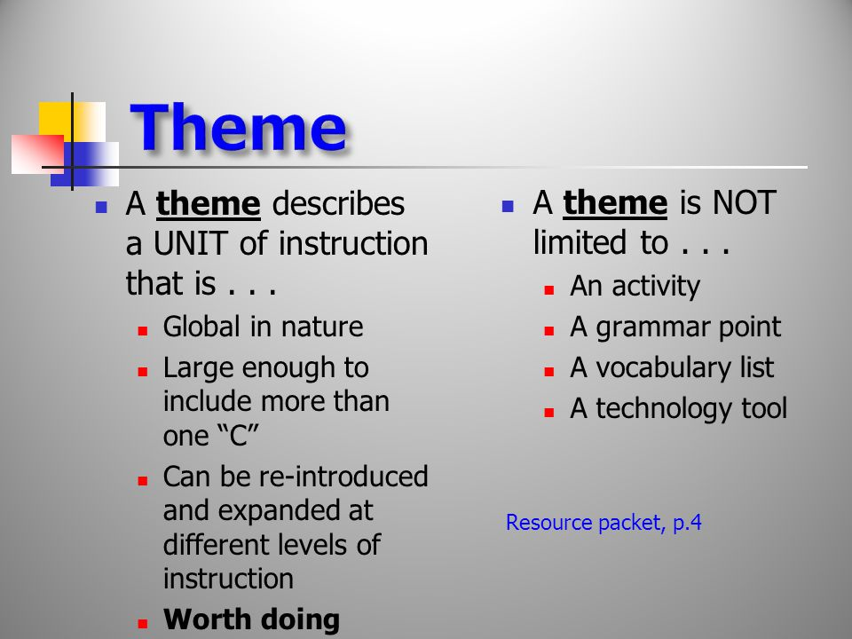 A theme describes a UNIT of instruction that is...