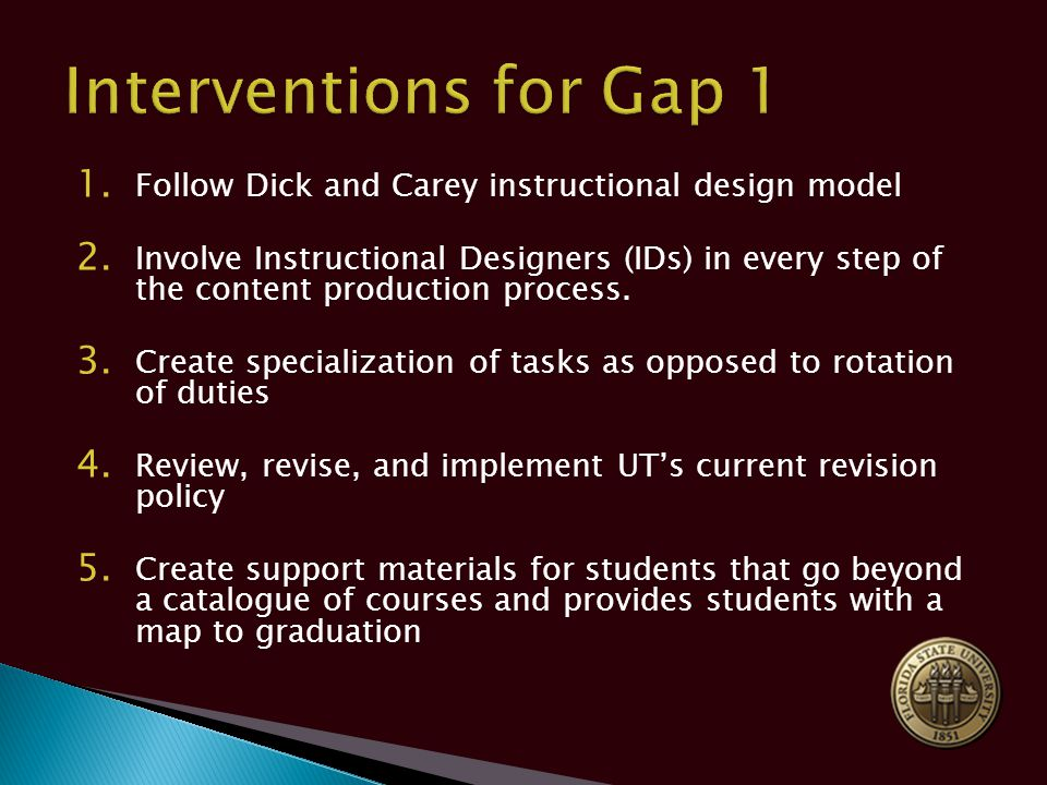 1. Follow Dick and Carey instructional design model 2.