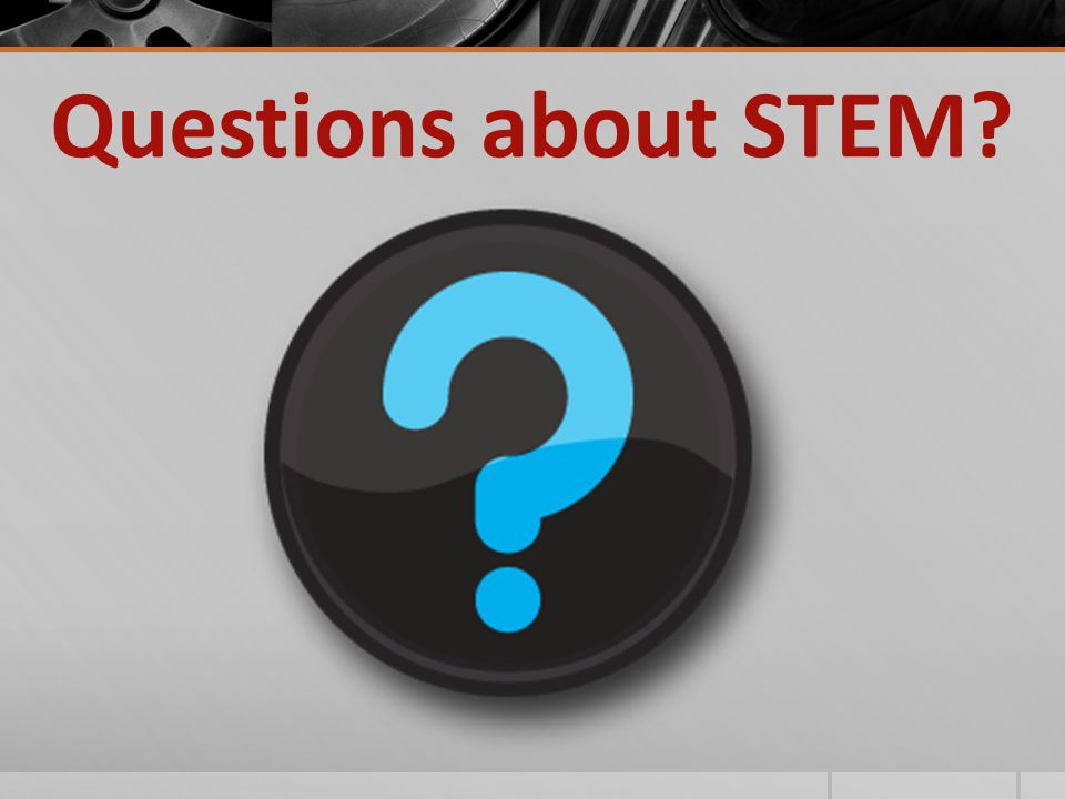 Questions about STEM